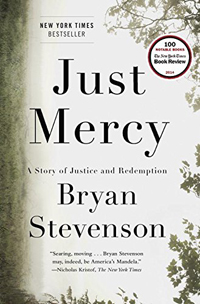 Just Mercy- A Story of Justice and Redemption by Bryan Stevenson