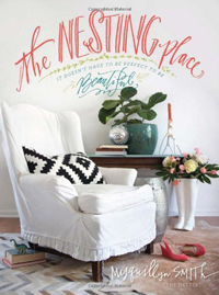 The Nesting Place It Doesn't Have to Be Perfect to Be Beautiful by Myquillyn Smith