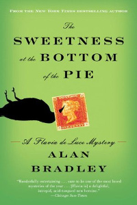The Sweetness at the Bottom of the Pie- A Flavia de Luce Mystery