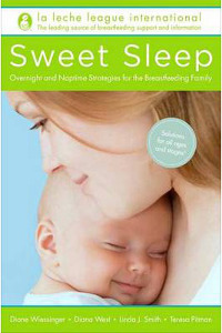 La Leche League International's Sweet Sleep Nighttime and Naptime Strategies for the Breastfeeding Family